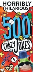 Horribly Hilarious 500 Crazy Jokes