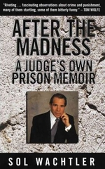 After the Madness a Judge's Own Prison Memoir