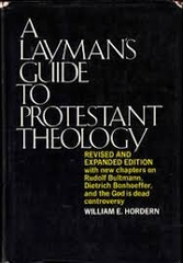 A Layman's Guide to Pritestant Theology