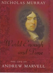 World Enough and Time the Life of Andrew Marvell