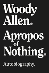 Woody Allen Apropos of Nothing