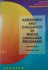 Assessment and Evaluation in Whole Language Programs