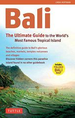 Bali the Ultimate Guide to the World's Most Spectacular Tropical Island