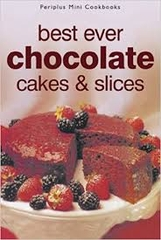 Best Ever Chocolate Cakes & Slices
