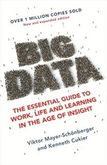 Big Data The Essential Guide to Work Life and Learning in the Age of Insight