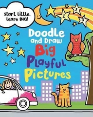 Doodle and Draw Big Playful Pictures