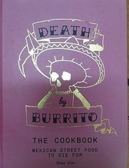 Death by Burrrito the Cookbook