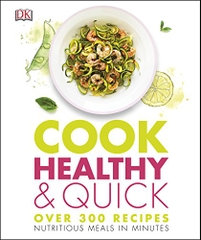 Cook Health and Quick over 300 recipes nutritious meals in minutes