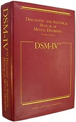 DSM IV Diagnostic and Statistical Manual of Metal Disorders
