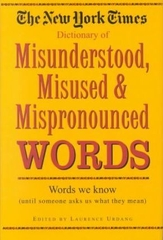 Dictionary of Misunderstood Misused & Mispronounced Words