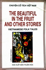 The Beautiful in the Fruit and other Stories Vietnamese Folk Tales