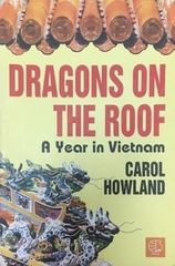 Dragons On the Roof A Year In Vietnam