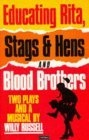 Educating Rita and Stags & Hens and Blood Brothers