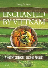 Enchanted By Vietnam Cooking and Travelling With Quyen