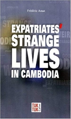 Expatriates' Strange Lives in Cambodia