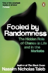 Fooled by Randomness the Hidden Role of Chhance in Life and the Markets