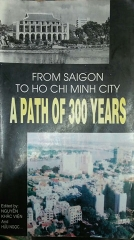 From Sai Gon to Ho Chi Minh City A Path of 300 Years