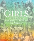 Girls a History of Growing Up Female in American