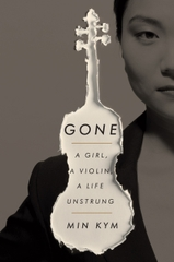 Gone A Girl A Violin A Life Unstrung