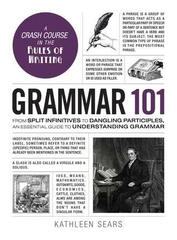 Grammar 101 A Crash Course in the Rules of Writing