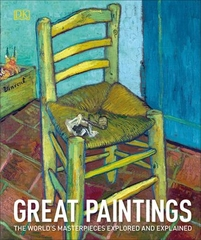 Great Paintings: The World's Masterpieces Explored and Explained
