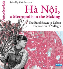 Hanoi A Metropolis in the Making
