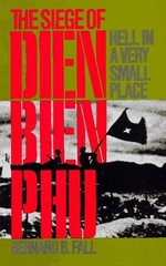 Hell in a Very Small Place The Siege of Dien Bien Phu