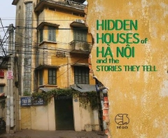 Hidden Houses of Hanoi and the Stories They Tell