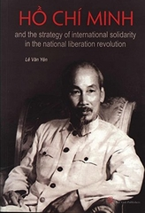 Ho Chi Minh and the Strategy of International Solidarity….