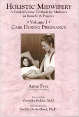 Holistic Midwifery Vol 1 Care During Pregnancy