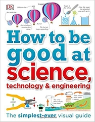 How to be Good at Science Technology & Engineering