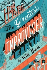 How to be Greatest Improviser on Earth