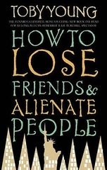How to Lose Friends & Allienate People