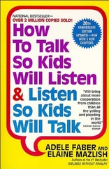 How to Talk So Kids Will Listen So Kids Will Talk