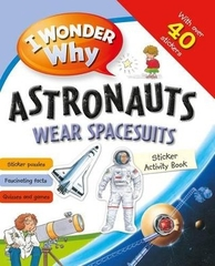 I Wonder Why Astronauts Wear Spacesuits