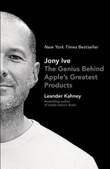 Jony Ive the Genius Behind Apples Greatest Products
