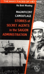 Magnificent Camouflage Stories of Secret Agents in the Saigon Adminstration