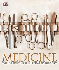 Medicine the Definitive Illustrated History