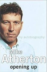 My Autobiography Mike Atherton Opening Up
