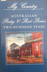 My Country Australian Poetry And Short Stories Two Hundred Years Vol 2 1930s 1980s