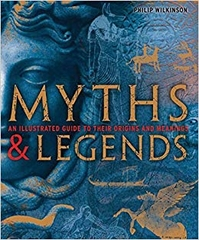 Myths & Legends an Illustrated Guide to Their Origins and Meanings