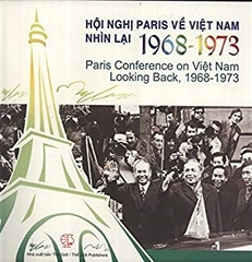 Paris Conference on Vietnam Looking Back 1968 - 1973