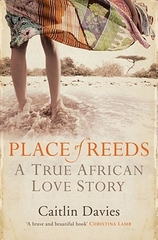 Place of Reeds A True African Love Story