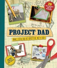 Project Dad Make Everyday an Adventure with Dad