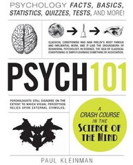 Psych 101 A Crash Course in the Science of the Mind