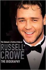 Russell Crowe The Biography