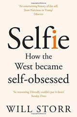 Selfie How the West Became Self Obsessed
