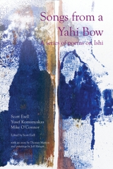Songs From A Yahi Bow A Series of Poems On Ishi