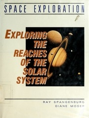 Space Exploration Exploring the Reaches of the Solar System