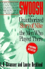 Swoosh the Unauthorized Story of Nike and the Men Who Played There